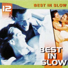 Best in Slow 12 mp3 Compilation by Various Artists