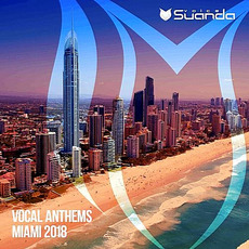 Vocal Anthems: Miami 2018 by Various Artists