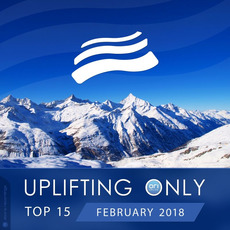 Uplifting Only Top 15: February 2018 mp3 Compilation by Various Artists