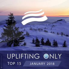 Uplifting Only Top 15: January 2018 mp3 Compilation by Various Artists