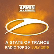 A State of Trance: Radio Top 20: July 2016 by Various Artists