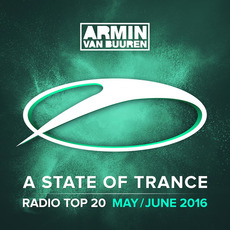 A State of Trance: Radio Top 20: May / June 2016 by Various Artists