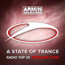 A State of Trance: Radio Top 20: February 2016 by Various Artists