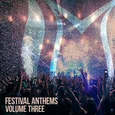 Festival Anthems, Volume Three by Various Artists