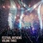 Festival Anthems, Volume Three