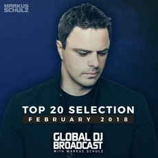Global DJ Broadcast: Top 20 February 2018 mp3 Compilation by Various Artists