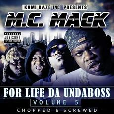 For Life Da Undaboss, Volume 5 (chopped & screwed) mp3 Album by M.C. Mack