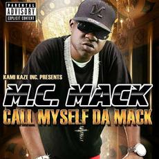 Call Myself Da Mack mp3 Album by M.C. Mack