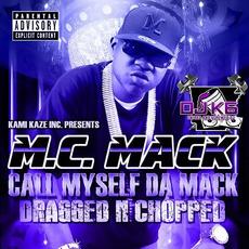 Call Myself Da Mack (dragged-n-chopped) mp3 Album by M.C. Mack