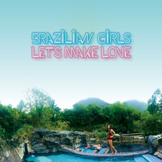 Let's Make Love mp3 Album by Brazilian Girls