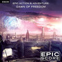 Epic Action & Adventure: Dawn of Freedom