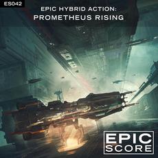 Epic Hybrid Action: Prometheus Rising mp3 Album by Epic Score