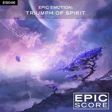 Epic Emotion: Triumph of Spirit mp3 Album by Epic Score