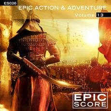 Epic Action & Adventure, Volume 13 mp3 Album by Epic Score