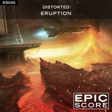 Distorted: Eruption by Epic Score