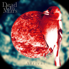 Arrival mp3 Album by Dead on Mars