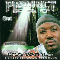 Mista Don't Play: Everythangs Workin mp3 Album by Project Pat