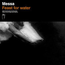 Feast for Water by Messa