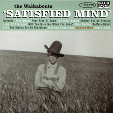 Satisfied Mind mp3 Album by The Walkabouts