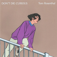 Don't Die Curious by Tom Rosenthal