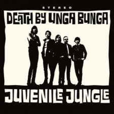 Juvenile Jungle mp3 Album by Death by Unga Bunga