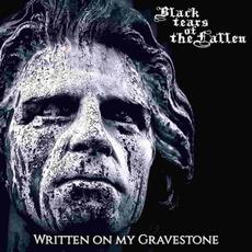 Written On My Gravestone mp3 Album by Black Tears of the Fallen
