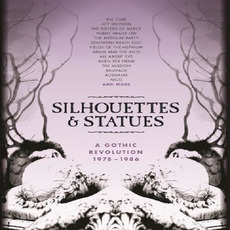 Silhouettes & Statues: A Gothic Revolution 1978 - 1986 mp3 Compilation by Various Artists