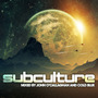 Subculture - Mixed by John O'Callaghan & Cold Blue