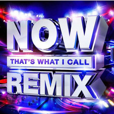 NOW That's What I Call Remix mp3 Compilation by Various Artists