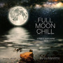 Full Moon Chill, Vol.2: A Magical Sound Journey
