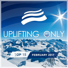 Uplifting Only Top 15: February 2017 mp3 Compilation by Various Artists