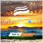 Uplifting Only Top 15: June 2017