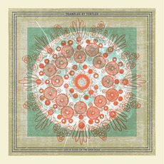 Life Is Good On The Open Road mp3 Album by Trampled By Turtles