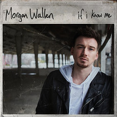 If I Know Me mp3 Album by Morgan Wallen