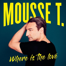 Where is the Love by Mousse T.