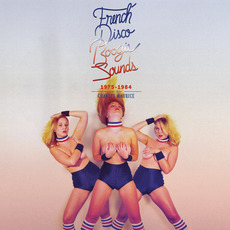 French Disco Boogie Sounds: 1975-1984 mp3 Compilation by Various Artists