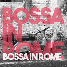 Bossa in Rome by Various Artists
