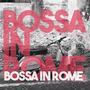 Bossa in Rome