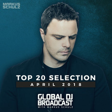 Global DJ Broadcast: Top 20 April 2018 mp3 Compilation by Various Artists