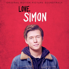Love, Simon (Original Motion Picture Soundtrack) mp3 Soundtrack by Various Artists
