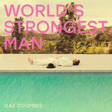 World's Strongest Man by Gaz Coombes