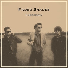 It Gets Heavy mp3 Album by Faded Shades