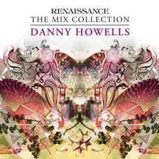 Renaissance: The Mix Collection - Danny Howells by Various Artists