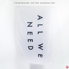 All We Need mp3 Album by Foursquare United Generation