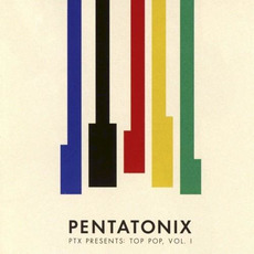 PTX Presents: Top Pop, Vol. I mp3 Album by Pentatonix