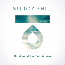 The shape of Pop Punk to come mp3 Album by Melody Fall