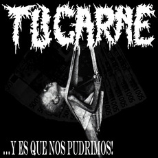 Y Es Que Nos Pudrimos! mp3 Single by Tu Carne