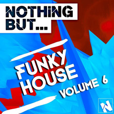 Nothing But... Funky House, Vol.6 by Various Artists