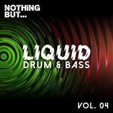 Nothing But... Liquid Drum & Bass, Vol.4 by Various Artists