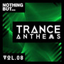 Nothing But... Trance Anthems, Vol.08
